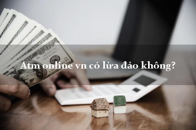 Atm online vn có lừa đảo không?