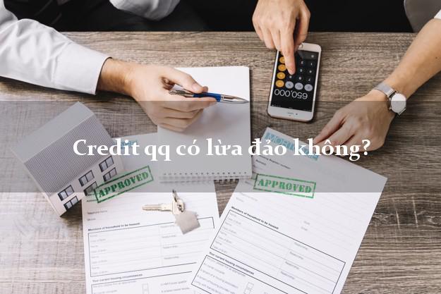 Credit qq có lừa đảo không?