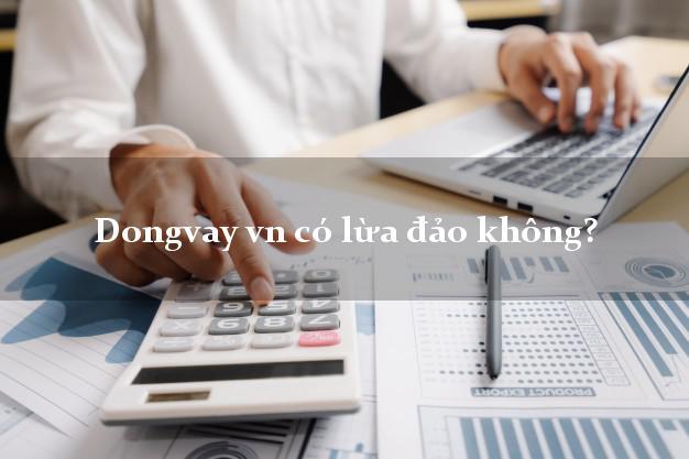 Dongvay vn có lừa đảo không?
