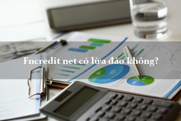 Fncredit net có lừa đảo không?