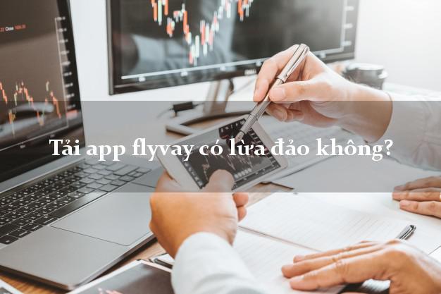 Tải app flyvay có lừa đảo không?