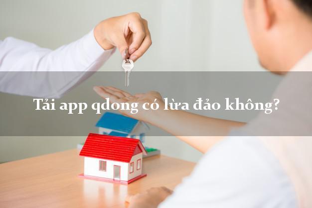 Tải app qdong có lừa đảo không?