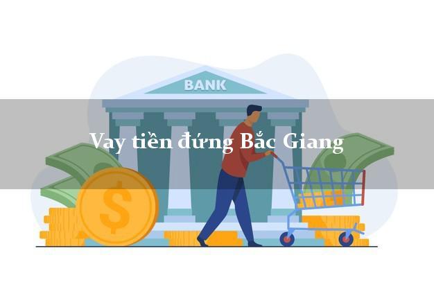 Vay tiền đứng Bắc Giang