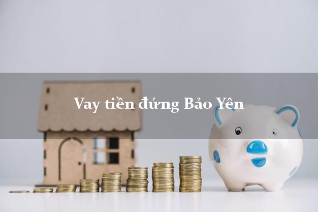 Vay tiền đứng Bảo Yên Lào Cai