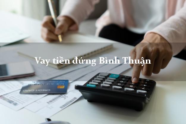 Vay tiền đứng Bình Thuận