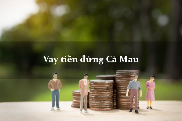 Vay tiền đứng Cà Mau