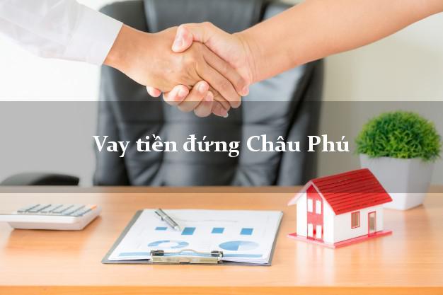 Vay tiền đứng Châu Phú An Giang