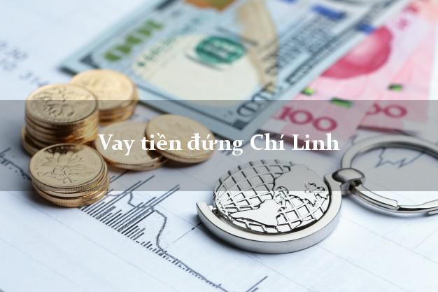 Vay tiền đứng Chí Linh Hải Dương
