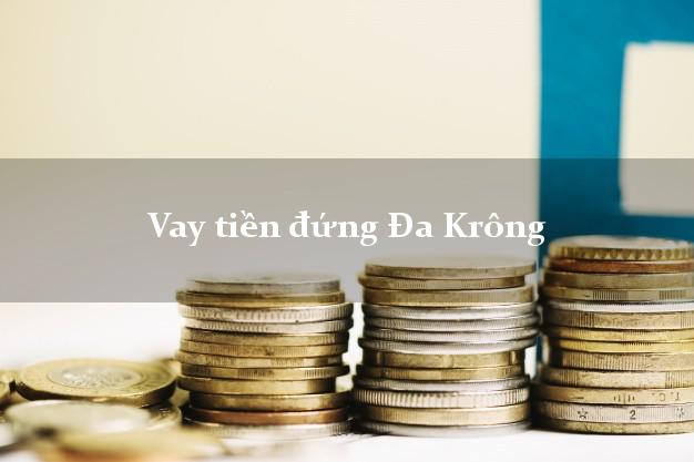 Vay tiền đứng Đa Krông Quảng Trị