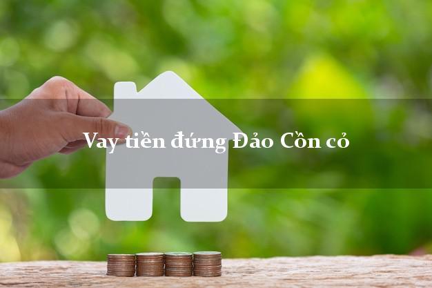 Vay tiền đứng Đảo Cồn cỏ Quảng Trị