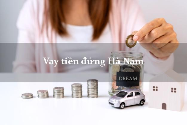 Vay tiền đứng Hà Nam