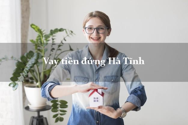 Vay tiền đứng Hà Tĩnh