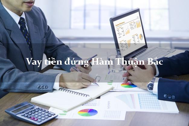 Vay tiền đứng Hàm Thuận Bắc Bình Thuận