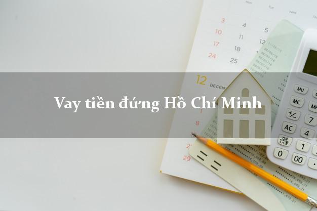 Vay tiền đứng Hồ Chí Minh
