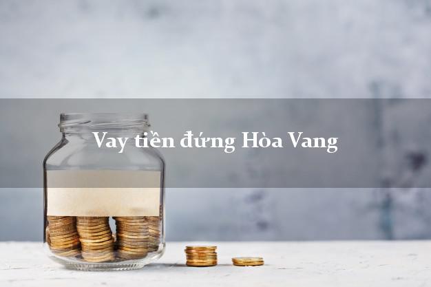 Vay tiền đứng Hòa Vang Đà Nẵng