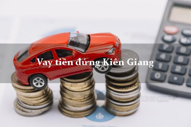 Vay tiền đứng Kiên Giang