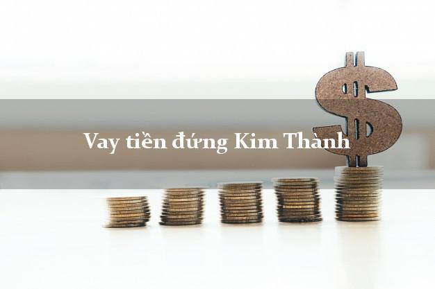 Vay tiền đứng Kim Thành Hải Dương
