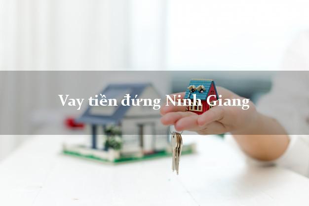 Vay tiền đứng Ninh Giang Hải Dương