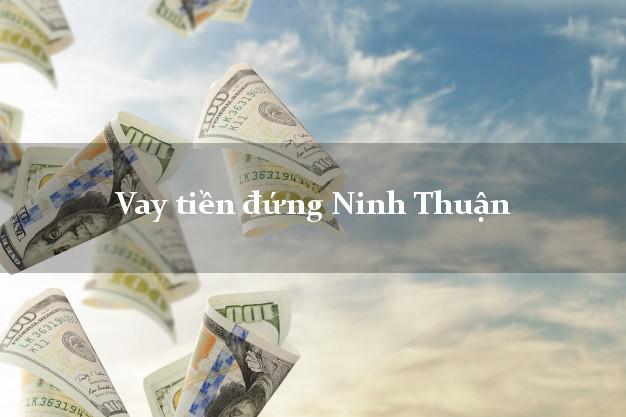 Vay tiền đứng Ninh Thuận