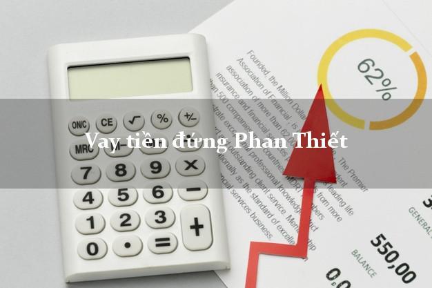 Vay tiền đứng Phan Thiết Bình Thuận