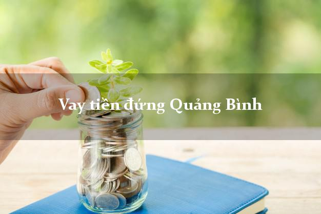Vay tiền đứng Quảng Bình