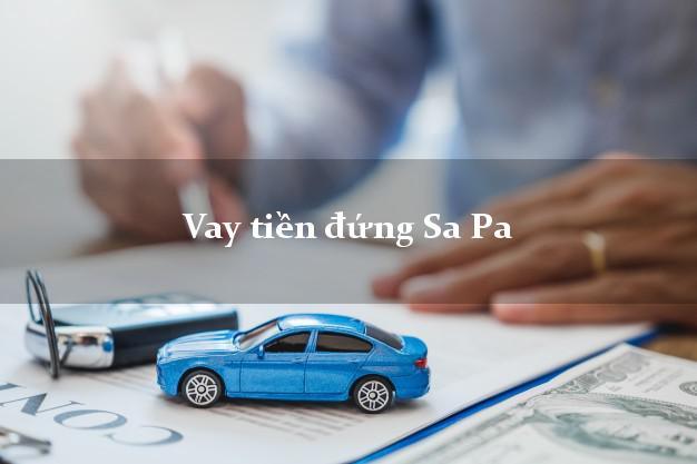Vay tiền đứng Sa Pa Lào Cai