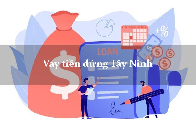Vay tiền đứng Tây Ninh