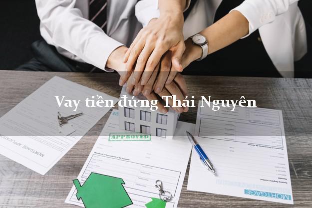 Vay tiền đứng Thái Nguyên