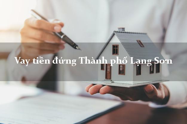 Vay tiền đứng Thành phố Lạng Sơn