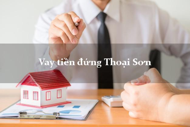Vay tiền đứng Thoại Sơn An Giang