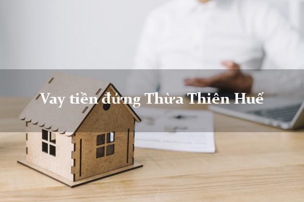 Vay tiền đứng Thừa Thiên Huế