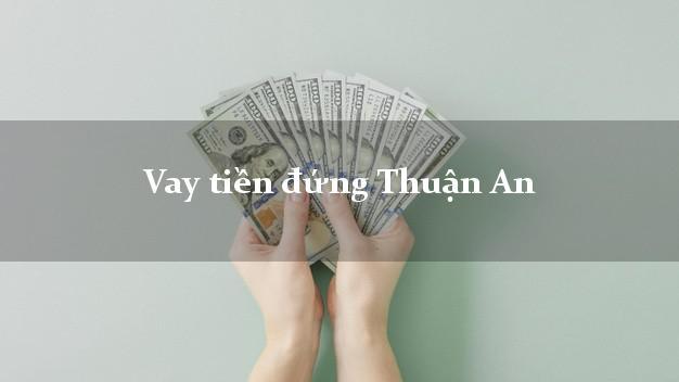 Vay tiền đứng Thuận An Bình Dương