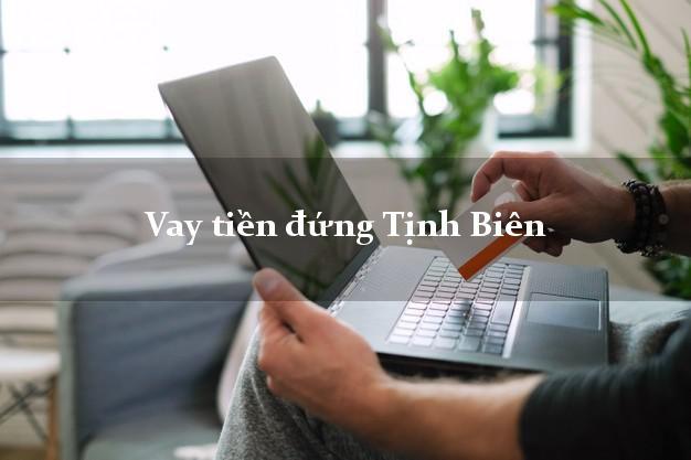 Vay tiền đứng Tịnh Biên An Giang