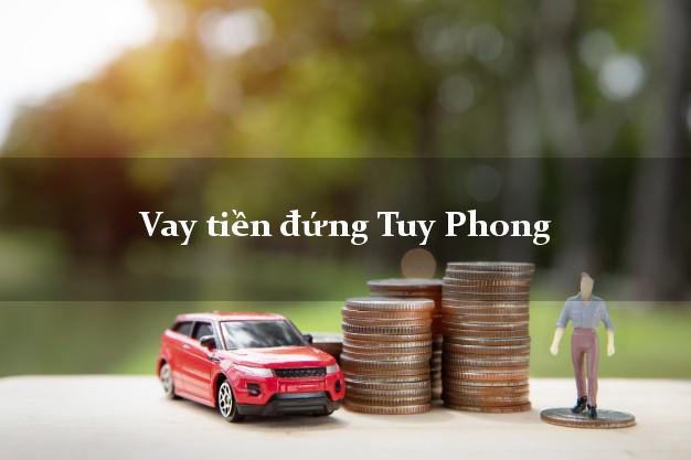 Vay tiền đứng Tuy Phong Bình Thuận