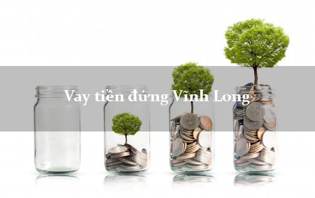 Vay tiền đứng Vĩnh Long