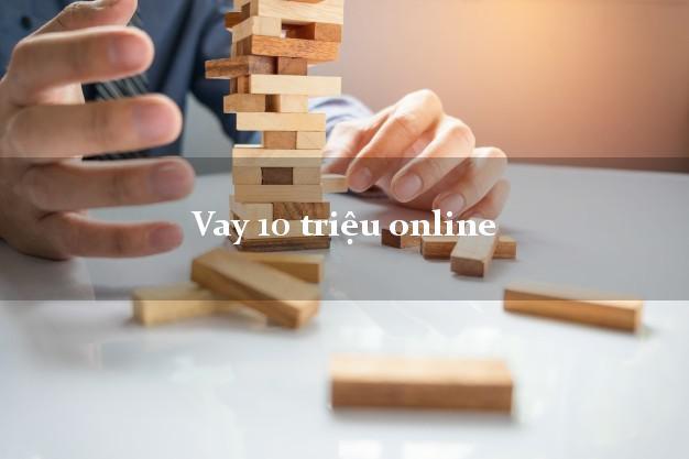 Vay 10 triệu online trong ngày