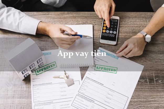 App vay tiền nhanh uy tín