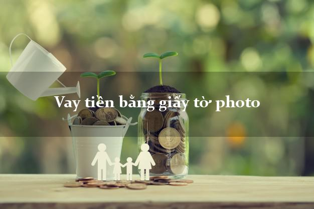 VAY TIEN BANG GIAY TO PHOTO